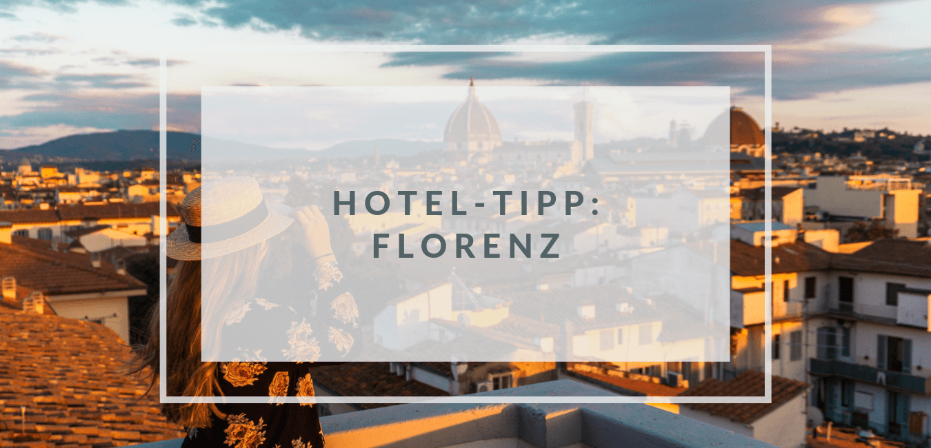hotel-tipp-florenz-italien-ausblick