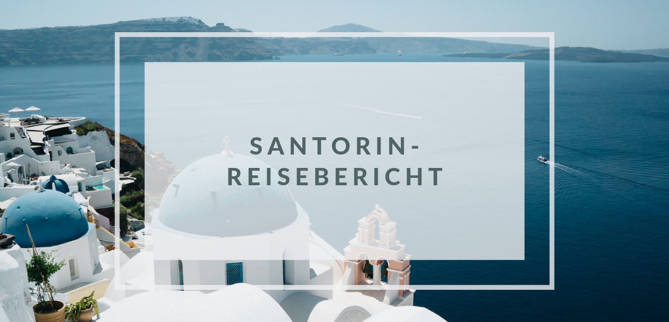Santorin-Guide: Meine Highlights